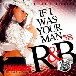 Dj Famous - RnB Vol. 58: If I Was Your Man (2007)