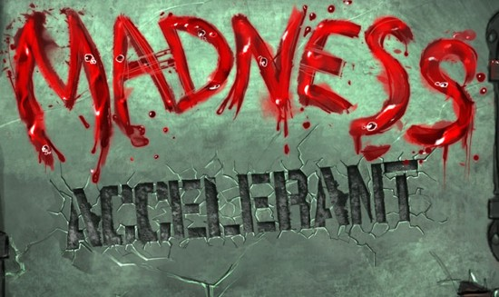 Madness Accelerant
